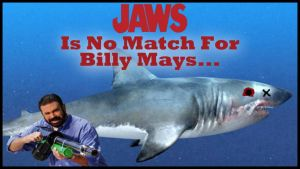 Jaws Is No Match For Billy Mays by mrlorgin