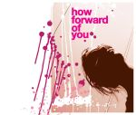 how forward of you by t-drom