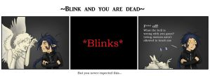 Blink and you are dead by RavenGuardian13
