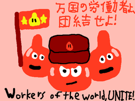 Workers of the world UNITE by DragonQuestWes