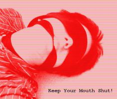 Keep your Mouth Shut by Orihara-San
