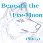 Beneath the Eye-Moon by Ancusmitis