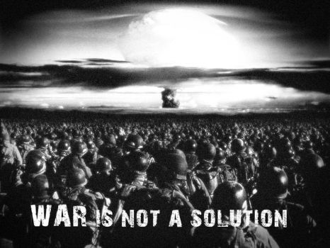 War Is Not A Solution by Rivellis