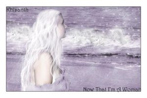 now that im a woman by khisanth
