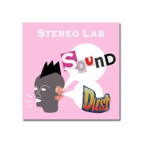 Stereo Lab - Sound Dust by tsat