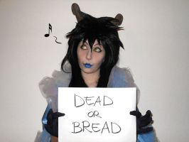 Dead or Bread by ShahanaMikagi