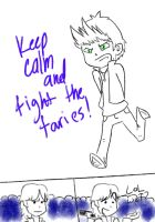 Keep Calm And Fight The Faries by CastielPanda