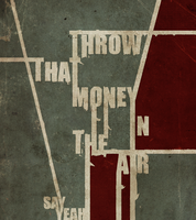 Throw That Money In The Air by The-Whispy