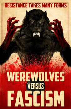 Werewolves Vs. Fascism by Viergacht