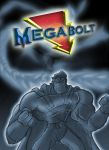 FEB8 - THE POWER OF MEGABOLT by GregEales
