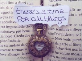 There's a time for all things by Lilith1995