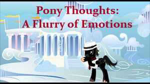 Pony Thoughts: A Flurry of Emotions by Blackbird2