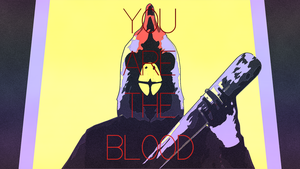 You Are The Blood by SaigonTime-MD