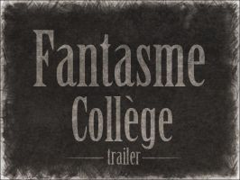 Fantasme College - Trailer by Megan-Uosiu