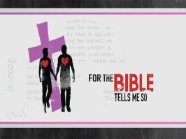 For The Bible Tells me So by inscape-ART
