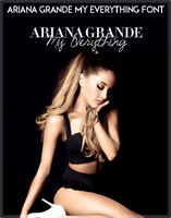 |ARIANA GRANDE|FONTS| by NeverStopBelieve