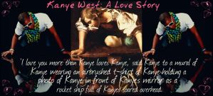 Kanye West: A Love Story by Lass007