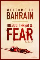 Welcome to Bahrain. Blood, Threat and Fear. by rizviGrafiks
