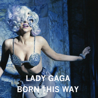 Lady Gaga Born This Way by ChaosE37