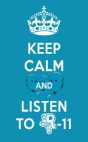KEEP CALM and listen to R-11 ver.2 by ki0r0nin