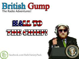British Gump: Hall to the Chief by Chrisordie