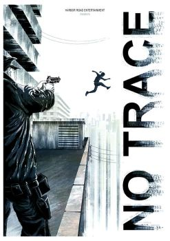 No Trace movie poster - Harbor Road Entertainment by 3ftDeep