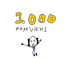 I Got 1,000 Pageviews by Rafie1998