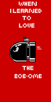 When I Learned To Love The Bob-Omb by PoppySeedz