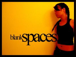 Blank Spaces by Chexee