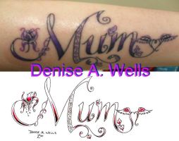 Mum Tattoo - Denise Wells by DeniseAWells
