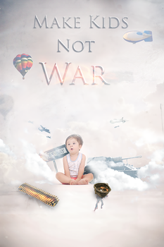 Make Kids Not War by sergo321