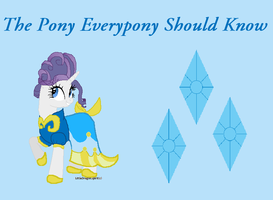 Rarity Is The Pony Everypony Should Know by josierae