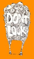 Don't Look by edelias