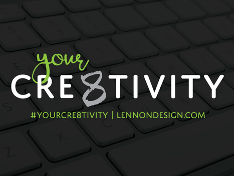 YOUR CRE8TIVITY: NEW! BLOG by LennonDesign