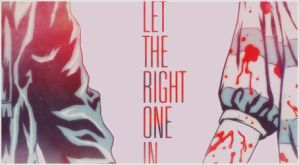 Let the right one in by YorusoraYukihime