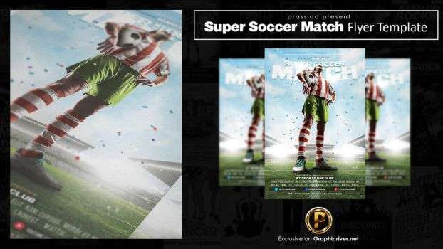 Super Soccer Match Flyer Template by prassetyo