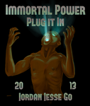 Immortal Power: plug it it! by mylittlebadzerg