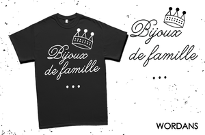 Bijoux de Famille - T-shirt design by wordanscustomtshirts
