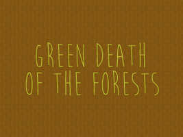 Green Death of The Forests by Toash