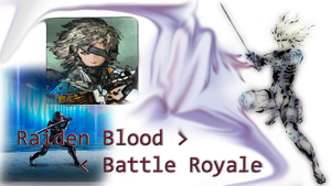 Raiden Blood Battle Royale  thumbnail by Ichnieveris