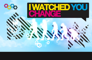 I Watched You Change by Graype