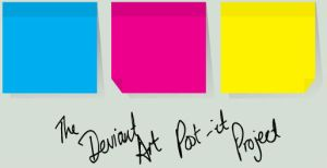 The dA Post-It Project by ChewedKandi