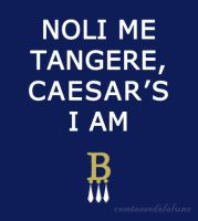 Noli Me Tangere... Caesar's I Am by Comtessedelalune