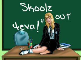 School's out FOREVER by Yet-One-More-Idiot