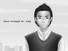 Have Strength Mr. Kim by murasakimochi