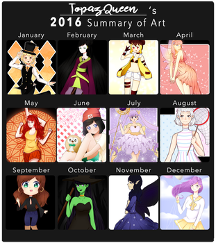 2016 Summary of Art by TopazQueen