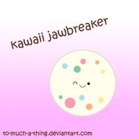 kawaii jawbreaker by to-much-a-thing