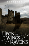Upon the Wings of Ravens by TarnishedHearts
