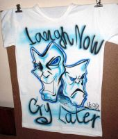 Laugh Now Cry Later by Mista-Ni9e