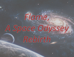 Flame, a Space Odyssey - I - Rebirth by elmanouche